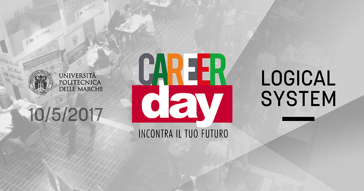 "Logical System al CareerDay 2017 dell'UNIVPM: alla ricerca di sei giovani cervelli ""made in Marche"" 
